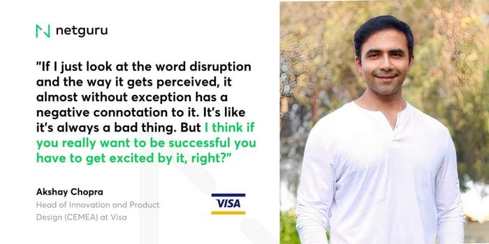 Akshay Chopra on Disruption