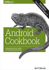Android Cookbook Problems and Solutions for Android Developers