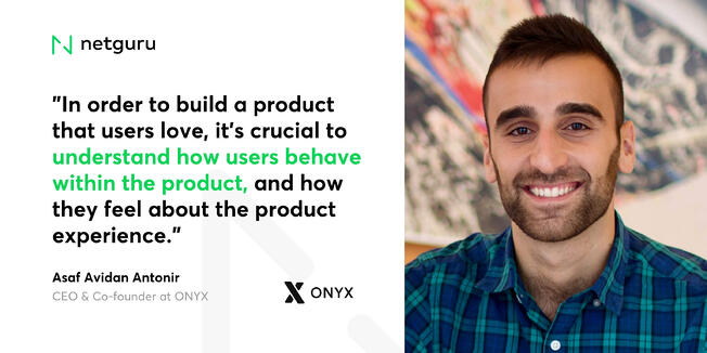 Asaf from Onyx - understand how users behave