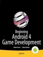 Beginning Android 4 Games Development