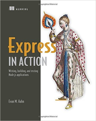 Express in Action. Writing, Building, and Testing Node.js Applications