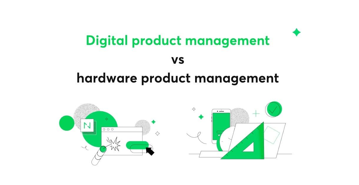 Digital product management vs hardware product management