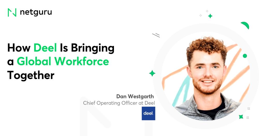 How Deel is Bringing a Global Workforce Together with Dan Westgarth