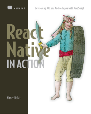 react native in action developing iOS and Android apps with JavaScript