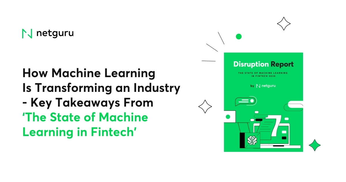 Key Takeaways From 'The State of Machine Learning in Fintech' Report