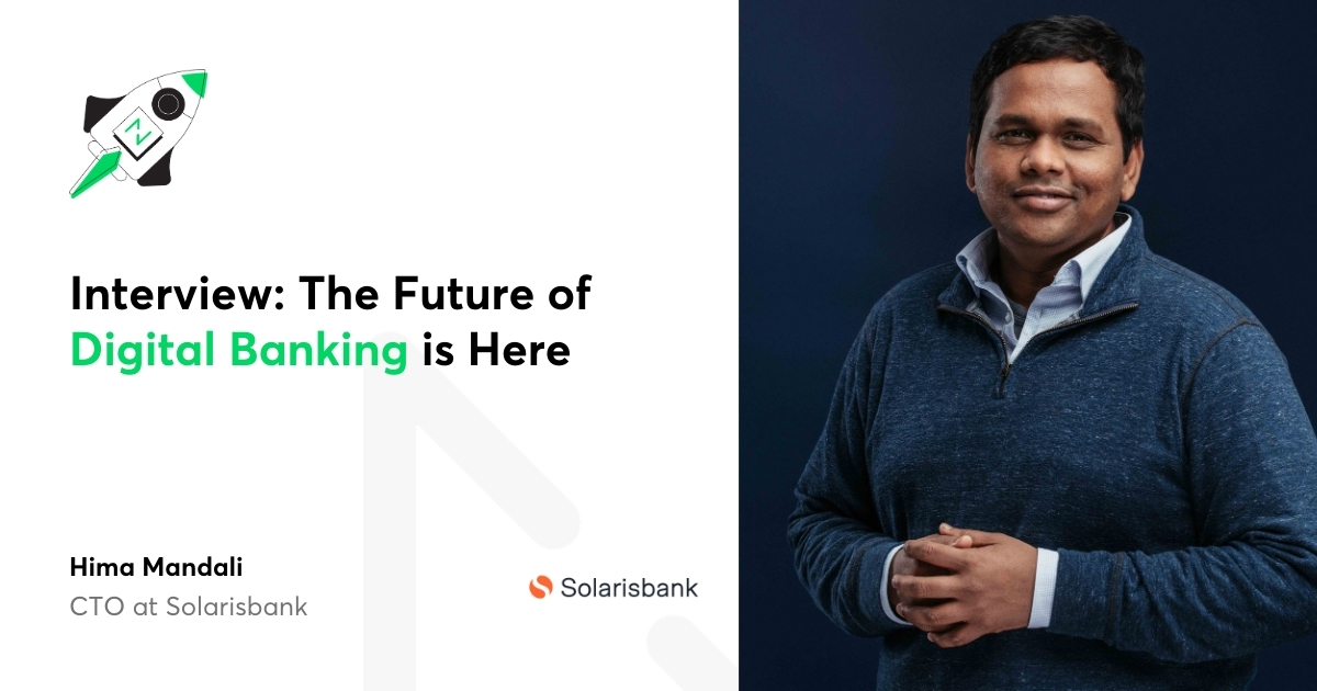 The Future of Digital Banking is Here - Interview with Hima Mandali, CTO of Solarisbank