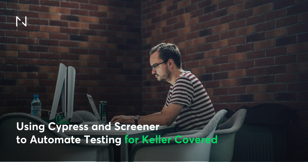 Using Cypress and Screener to Automate Testing for Keller Covered